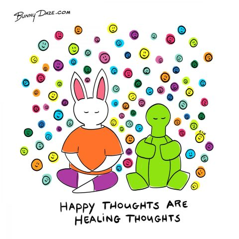 Happy Thoughts Are Healing Thoughts