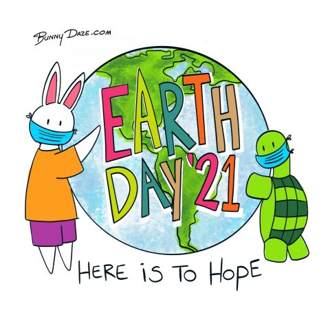 Earth Day '21 – Here is to Hope