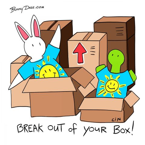 Break out of your box!