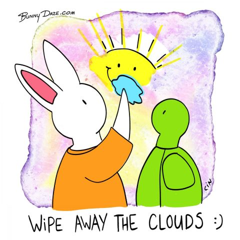 Wipe Away the Clouds :)