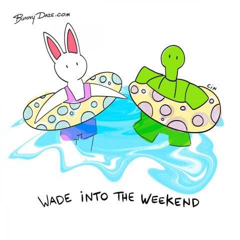 Wade into the weekend