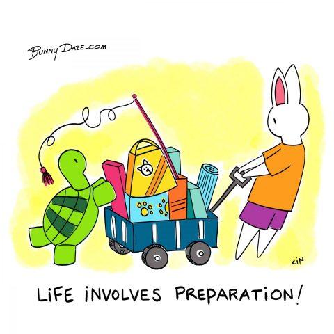 Life Involves Preparation!