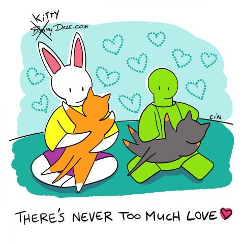 There's never too much love