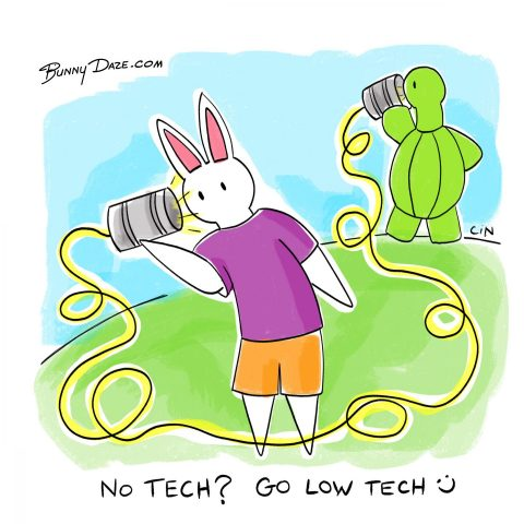 No Tech? Go Low Tech :)